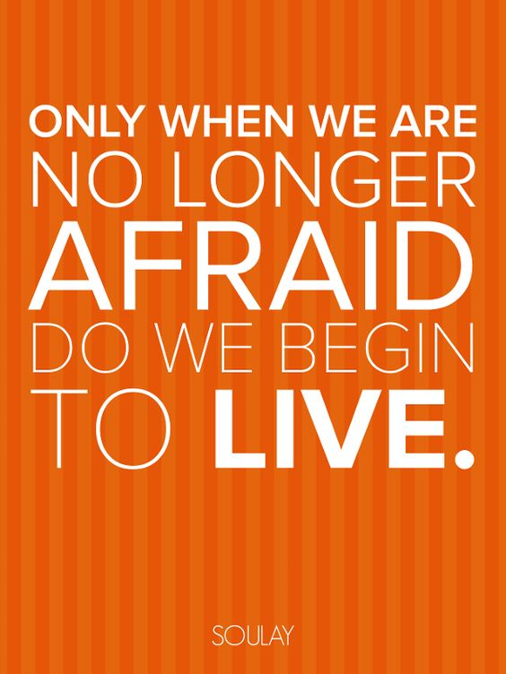 Only When We are No Longer Afraid Do We Begin to Live - Poster