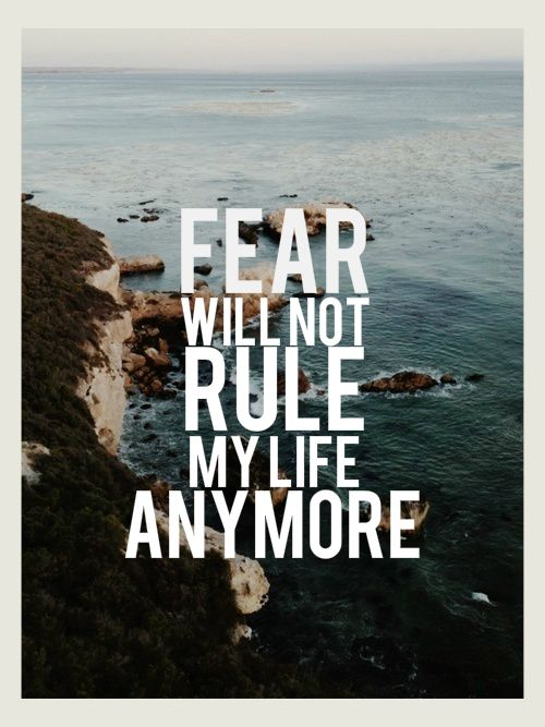 """Fear will not rule my life anymore"" quote image with sea shore photo behind it."